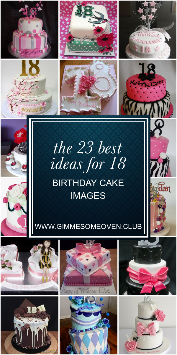Fabulous The 23 Best Ideas For 18 Birthday Cake Images Best Round Up Funny Birthday Cards Online Overcheapnameinfo