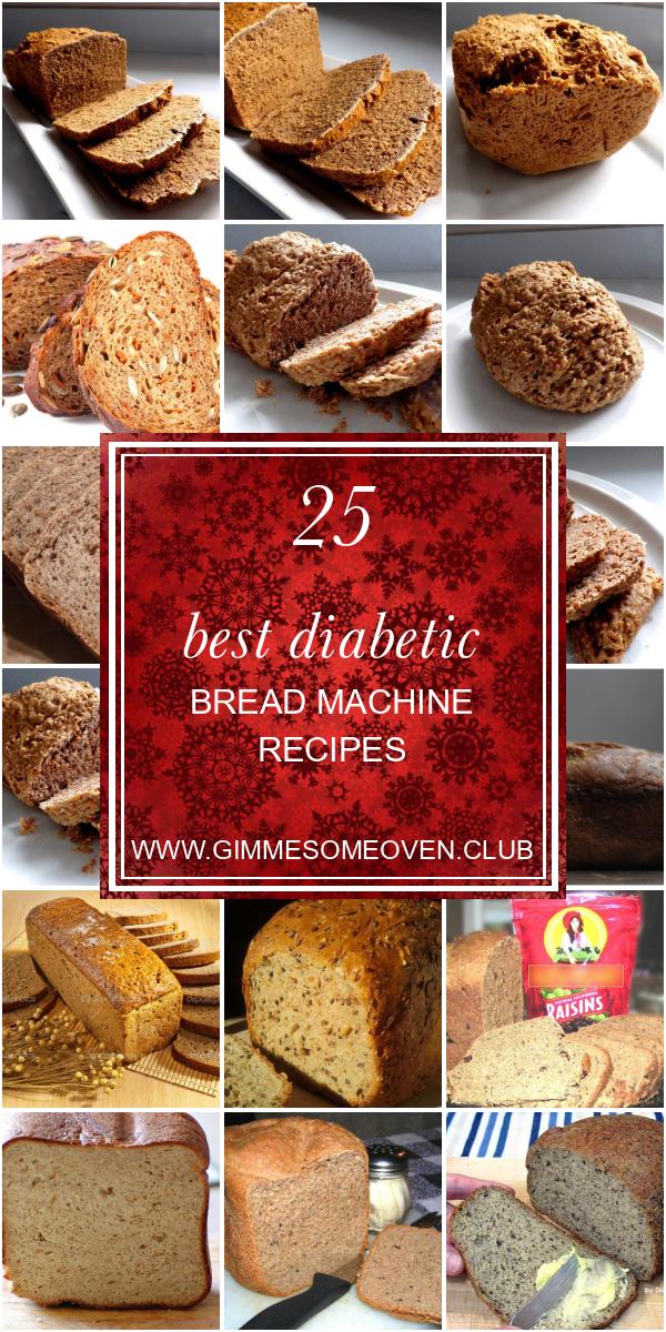 25 Best Diabetic Bread Machine Recipes Best Round Up